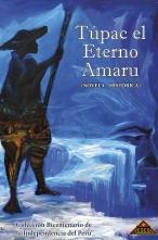 TÚPAC EL ETERNO AMARU – Novela Histórica (Edición Física)